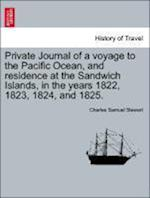 Private Journal of a Voyage to the Pacific Ocean, and Residence at the Sandwich Islands, in the Years 1822, 1823, 1824, and 1825. af Charles Samuel Stewart