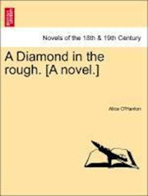 A Diamond in the Rough. [A Novel.]