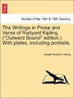 The Writings in Prose and Verse of Rudyard Kipling. (Outward Bound Edition. with Plates, Including Portraits.