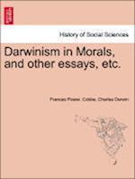 Darwinism in Morals, and other essays, etc. af Frances Power. Cobbe, Charles Darwin