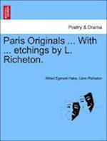 Paris Originals ... With ... etchings by L. Richeton.