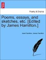 Poems, essays, and sketches, etc. [Edited by James Hamilton.] af James Hamilton, Janet Hamilton