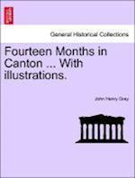 Fourteen Months in Canton ... With illustrations. af John Henry Gray
