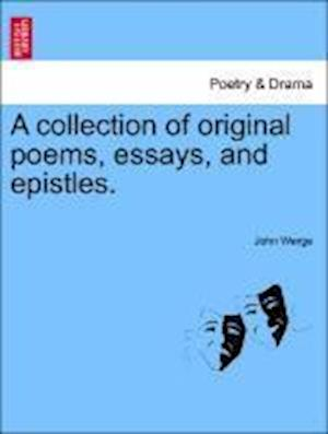 A collection of original poems, essays, and epistles.