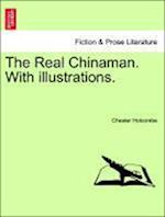 The Real Chinaman. With illustrations. af Chester Holcombe