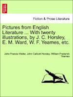 Pictures from English Literature ... with Twenty Illustrations, by J. C. Horsley, E. M. Ward, W. F. Yeames, Etc.