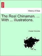The Real Chinaman. ... With ... illustrations. af Chester Holcombe