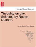 Thoughts on Life. Selected by Robert Duncan.