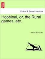 Hobbinal, Or, the Rural Games, Etc. af William Somerville