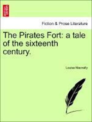 The Pirates Fort: a tale of the sixteenth century.