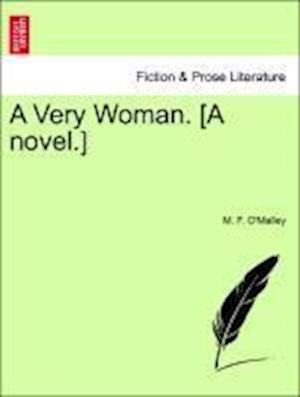 A Very Woman. [A novel.]