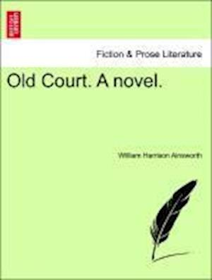 Old Court. A novel.