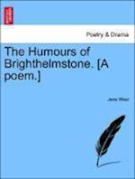 The Humours of Brighthelmstone. [A Poem.]