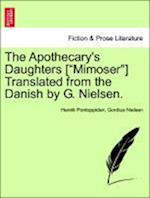 The Apothecary's Daughters [Mimoser] Translated from the Danish by G. Nielsen.