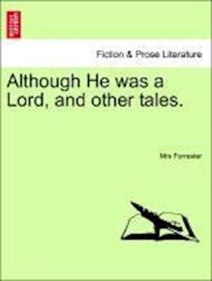 Although He was a Lord, and other tales.