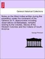 Notes on the West Indies:written during the expedition under the command of the General Sir R. Abercrombie including observations of Barbadoes, remark