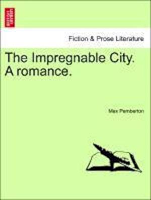 The Impregnable City. A romance.