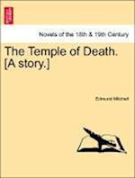 The Temple of Death. [A Story.] af Edmund Mitchell