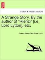 A Strange Story. By the author of