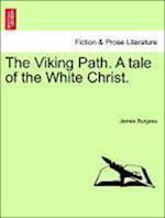 The Viking Path. A tale of the White Christ.