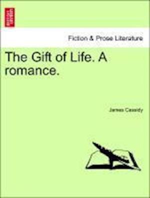 The Gift of Life. A romance.