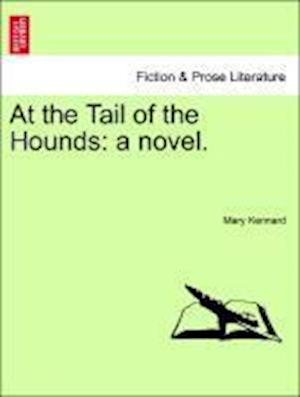 At the Tail of the Hounds: a novel.
