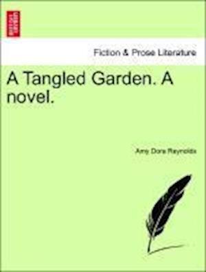 A Tangled Garden. A novel.