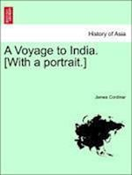 A Voyage to India. [With a portrait.] af James Cordiner