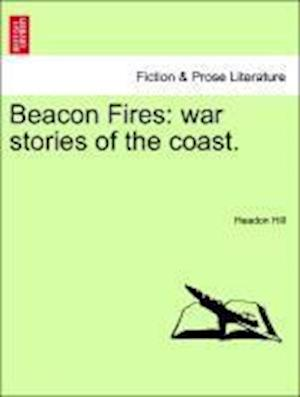 Beacon Fires: war stories of the coast.