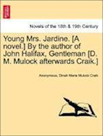 Young Mrs. Jardine. [A Novel.] by the Author of John Halifax, Gentleman [D. M. Mulock Afterwards Craik.] af Dinah Maria Mulock Craik, Anonymous