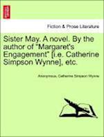 Sister May. a Novel. by the Author of