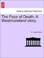 The Face of Death. A Westmoreland story. af E. Vincent Briton