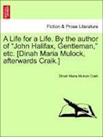 A Life for a Life. by the Author of John Halifax, Gentleman, Etc. [Dinah Maria Mulock, Afterwards Craik.] New and Revised Edition af Dinah Maria Mulock Craik