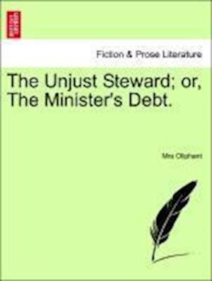 The Unjust Steward; or, The Minister's Debt.