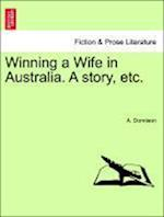 Winning a Wife in Australia. A story, etc. af A. Donnison