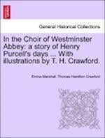 In the Choir of Westminster Abbey af Emma Marshall, Thomas Hamilton Crawford