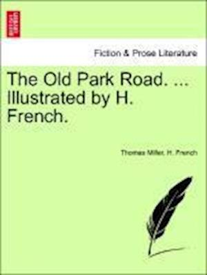 The Old Park Road. ... Illustrated by H. French.