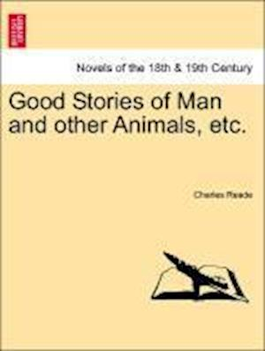 Good Stories of Man and Other Animals, Etc.