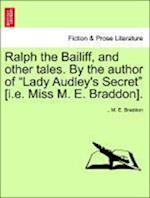 Ralph the Bailiff, and other tales. By the author of