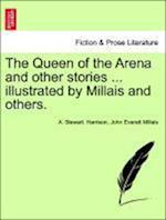 The Queen of the Arena and Other Stories ... Illustrated by Millais and Others. af John Everett Millais, A Stewart Harrison