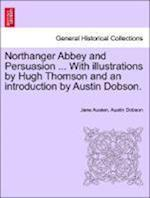 Northanger Abbey and Persuasion ... with Illustrations by Hugh Thomson and an Introduction by Austin Dobson. af Jane Austen, Austin Dobson