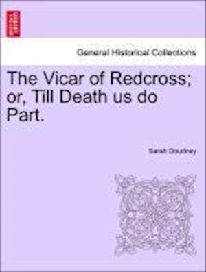 The Vicar of Redcross; or, Till Death us do Part.