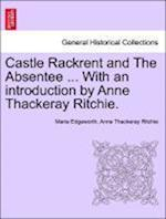 Castle Rackrent and the Absentee ... with an Introduction by Anne Thackeray Ritchie. af Anne Thackeray Ritchie, Maria Edgeworth