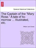 "The Captain of the ""Mary Rose."" A tale of to-morrow ... Illustrated, etc."