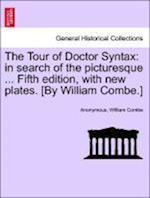 The Tour of Doctor Syntax af William Combe, Anonymous