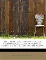 Ilam Anastatic Drawing Society Archaeological and Antiquarian Papers, Ed. by G.R. Mackarness and W. af Ilam Anastatic Drawing Society