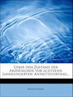 Ueber Den Zustand Der Arzneikunde VOR Achtzehn Jahrhunderten af Rudolf Kobert