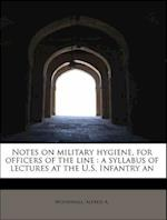 Notes on Military Hygiene, for Officers of the Line af Alfred A. Woodhull