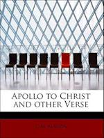 Apollo to Christ and Other Verse af E. M. Martin