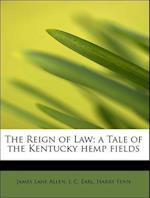 The Reign of Law; a Tale of the Kentucky hemp fields af James Lane Allen, J. C. Earl, Harry Fenn